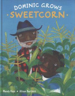 Dominic Grows Sweetcorn