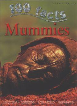 100 Facts Mummies