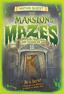 The Mansion of Mazes (Maths Quest)