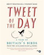 Tweet of the Day a Year of Britain's Birds from the Acclaimed Radio 4 Series