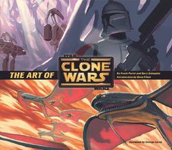 The Art of Star Wars the Clone Wars (Animation)
