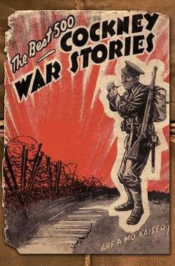 The Best 500 Cockney War Stories