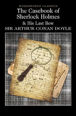 The Casebook of Sherlock Holmes & His Last Bow