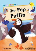 The Pop Puffin (Yellow Early Reader)