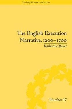The English Execution Narrative, 1200-1700