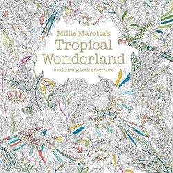 Millie Marotta\'s Tropical Wonderland: A Colouring Book Adventure ...