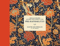 The Illustrated Letters And Diaries Of The Pre-Raphaelites