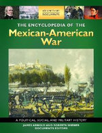 The Encyclopedia of the Mexican-American War [3 volumes]