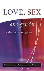 Love, Sex and Gender in the World Religions