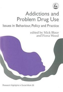 Addictions and Problem Drug Use