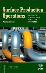 Surface Production Operations: Volume III: Facility Piping and Pipeline Systems