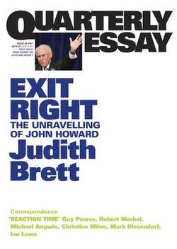 Exit Right: The Unravelling of John Howard: Quarterly Essay28