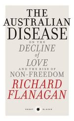 Australian Disease: On the Decline of Love and the Rise of Non-Freedom: Short Black 1 The