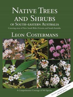 Native Trees and Shrubs of South-Eastern Australia