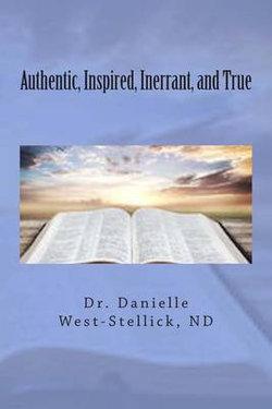 Authentic, Inspired, Inerrant, and True