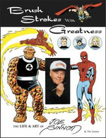 Brush Strokes With Greatness: The Life & Art Of Joe Sinnott
