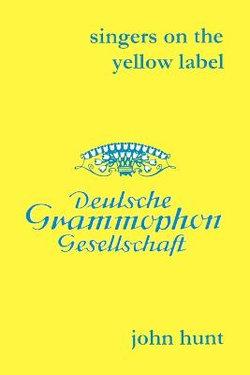 Singers on the Yellow Label (Deutsche Grammophon): 7 Discographies: Maria Stader, Elfriede Trotschel, Annelies Kupper, Wolfgang Windgassen, Ernst Hafliger, Josef Greindl, Kim Borg