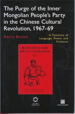 The Purge of the Inner Mongolian People's Party in the Chinese Cultural Revolution, 1967-69