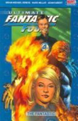 Ultimate Fantastic Four: Ultimate Fantastic Four Vol.1: The Fantastic Fantastic Vol. 1