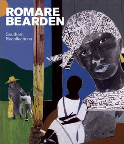 Romare Bearsen: Southern Recollections