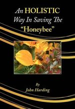 "An HOLISTIC Way In Saving The ""Honeybee"""