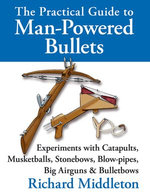 The Practical Guide to Man-Powered Bullets