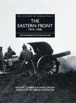The Eastern Front 1914 - 1920