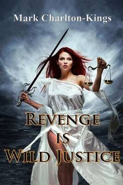 Revenge Is Wild Justice