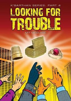 Looking for Trouble: K'Barthan Trilogy Part 4