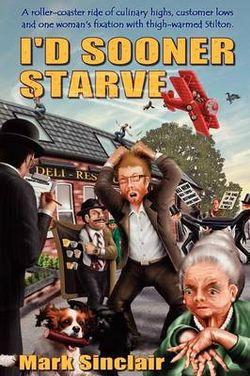 I'd Sooner Starve!