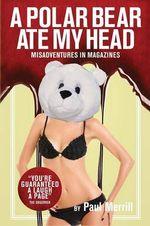 A Polar Bear Ate My Head