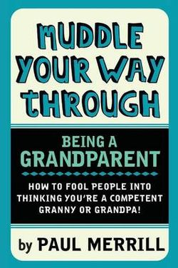 Muddle Your Way Through Being a Grandparent