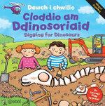 Cyfres Dewch i Chwilio: Cloddio am Ddinosoriaid