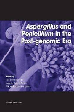 Aspergillus and Penicillium in the Post-Genomic Era
