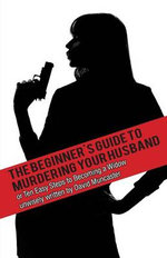 The Beginner's Guide to Murdering Your Husband