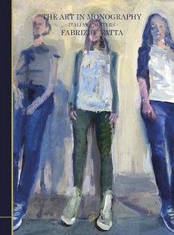 The Art in Monography: Italian Painters - Fabrizio Vatta: Volume 1