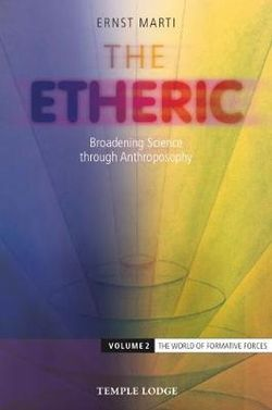 The Etheric: Volume 2: The World of Formative Forces
