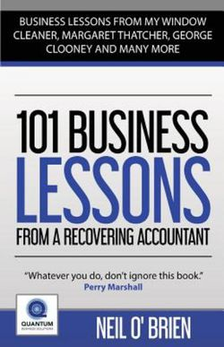 101 Business Lessons From a Recovering Accountant: