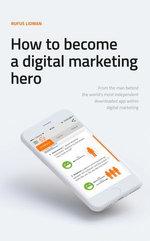 How To Become A Digital Marketing Hero