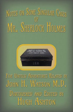 Notes on Some Singular Cases of Mr. Sherlock Holmes