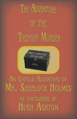 The Adventure of the Trepoff Murder: An Untold Adventure of Mr. Sherlock Holmes