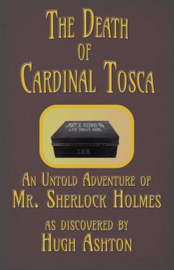 The Death of Cardinal Tosca: An Untold Adventure of Sherlock Holmes