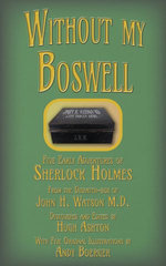 Without My Boswell: Five Early Cases of Sherlock Holmes