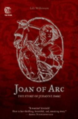 Joan of Arc: The Story of Jehanne Darc