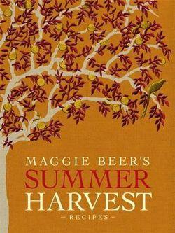 Maggie Beer's Summer Harvest Recipes