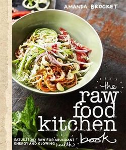 Raw Food Kitchen Book, The