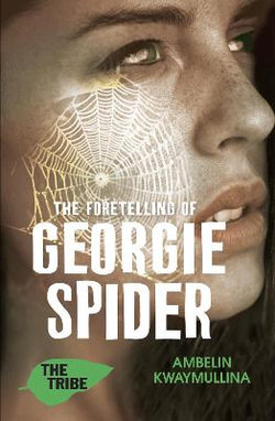 The Tribe Book 3, The Foretelling of Georgie Spider