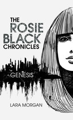 The Rosie Black Chronicles, Book 1