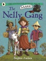 The Adventures of Nelly Nolan 1: The Nelly Gang