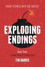 Exploding Endings: Cursed Pants & Cranky Cops